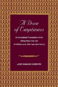 "bookcover of jose cabezon's ""A Dose of Emptiness: An Annotated Translation of the sTong thun chen mo of mKhas grub dGo legs dpai bzang"""
