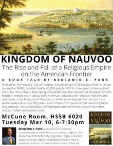 "Mormon Studies Lecture by Benjamin E. Park: ""Kingdom of Nauvoo"" @ McCune Conference Room, HSSB 6020"
